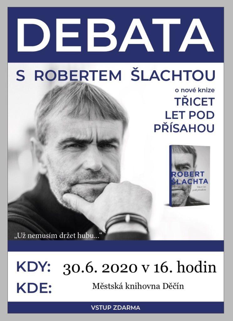 Plakát na debatu s Robertem Šlachtou